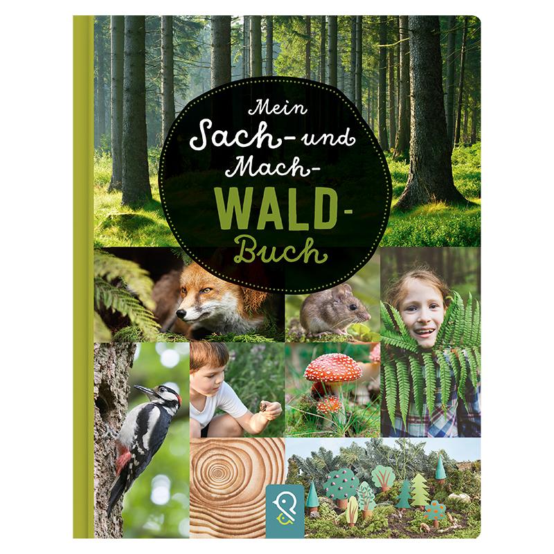 Mein Sach- und Mach- Wald-Buch