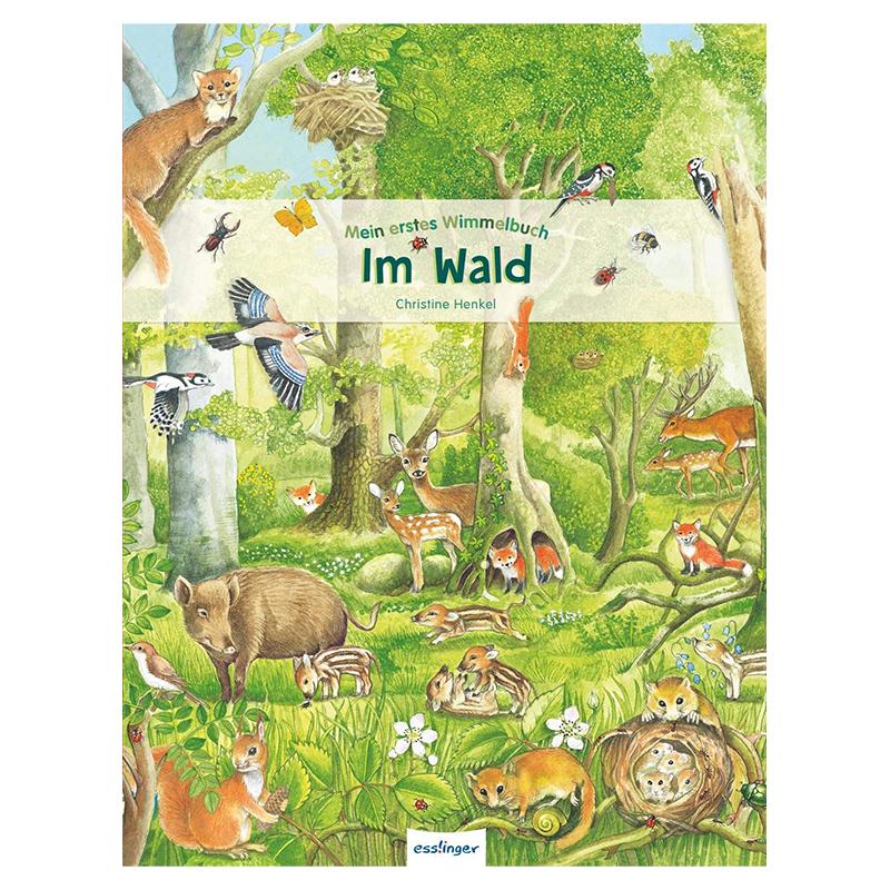 Mein erstes Wimmelbuch Im Wald